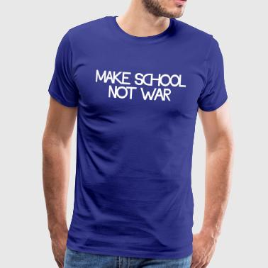 make school not war - Mannen Premium T-shirt