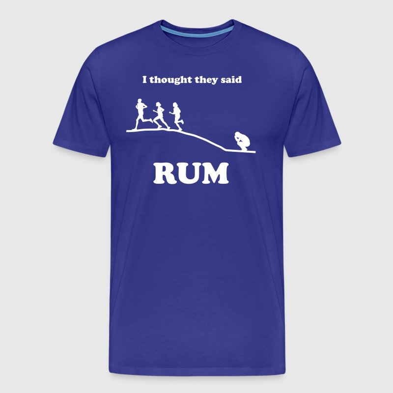 I Thought They Said Rum Hill - Men's Premium T-Shirt
