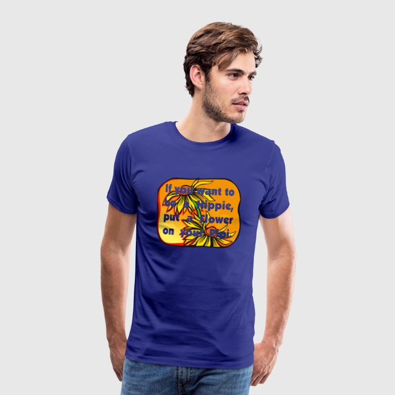 if you want to be a hippie - Männer Premium T-Shirt