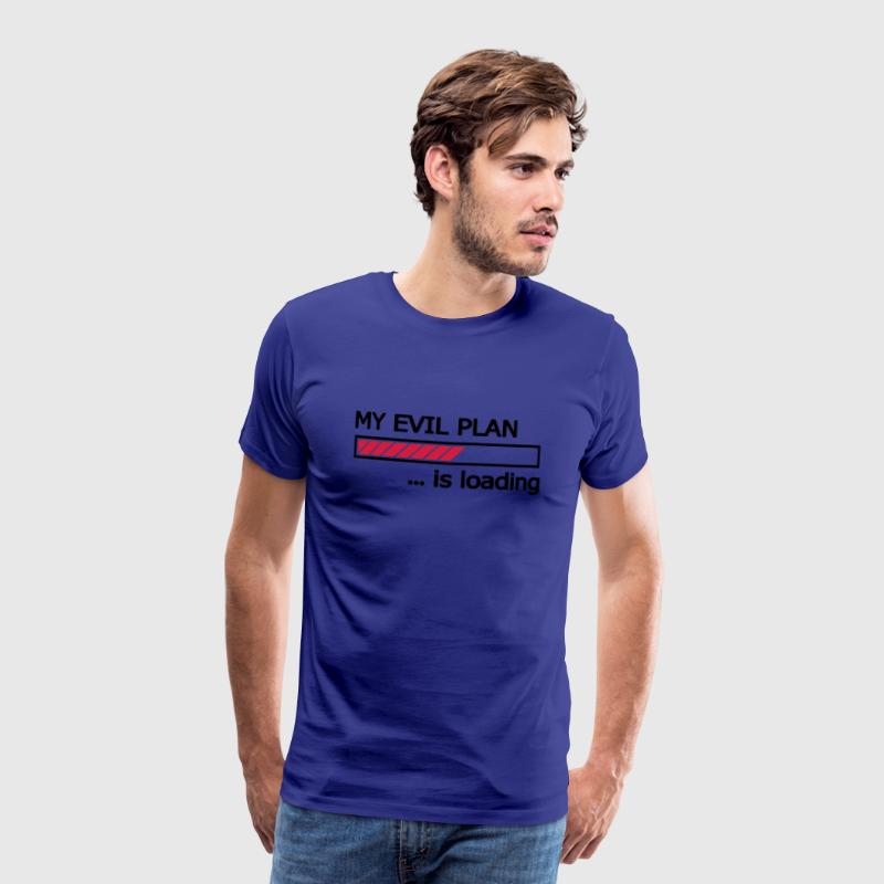 My Evil Plan is loading Ladebalken Loading Bar  - Männer Premium T-Shirt