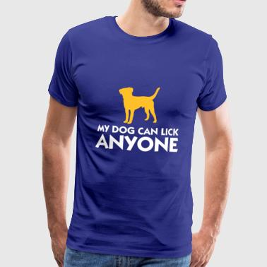 My Dog ​​can Lick Everything! - Men's Premium T-Shirt
