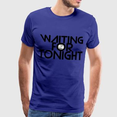 Waiting For Tonight - Männer Premium T-Shirt