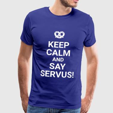 Keep calm and say Servus Brezel Brezen Bayern - Männer Premium T-Shirt