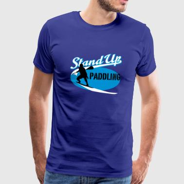 Stand Up Paddle Stand Up Paddling | Surfing | Paddling - Men's Premium T-Shirt