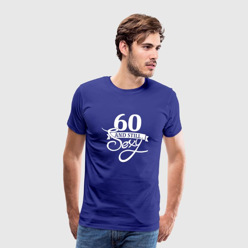 60 and still sexy - T-shirt Premium Homme