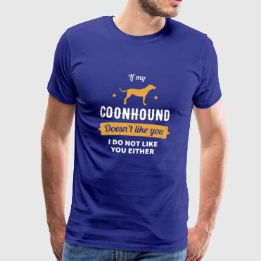 if my coonhound does not like you - Men's Premium T-Shirt