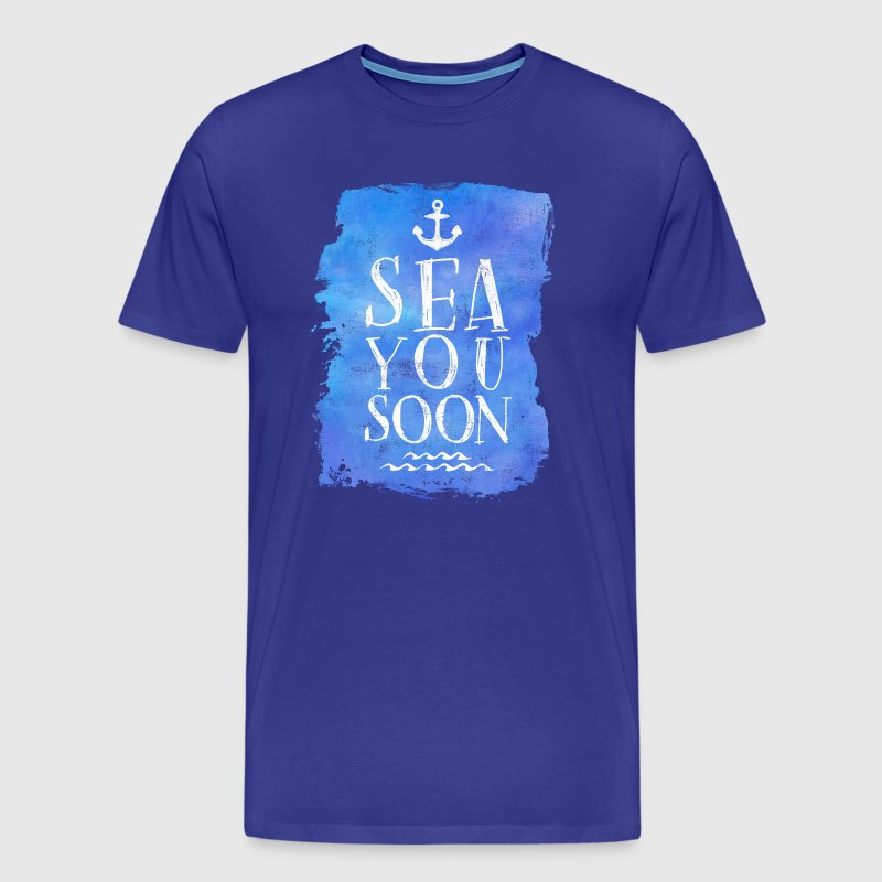 SEA YOU SOON BLAU - Männer Premium T-Shirt