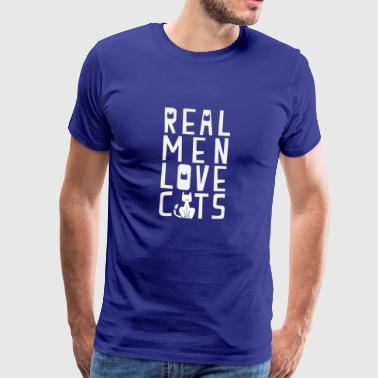 Real Man Loves Cats Pet Lovers Quote - Premium-T-shirt herr