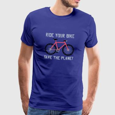 Gift for Biker - Ride your Bike save the planet - Premium-T-shirt herr
