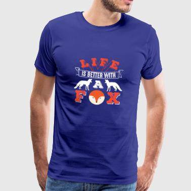 Life Is Better With A Fox - Men's Premium T-Shirt