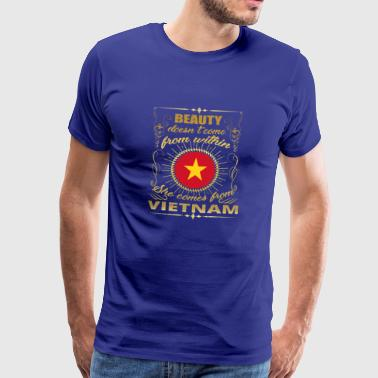 Beauty comes from princess VIETNAM geschenk queen - Männer Premium T-Shirt