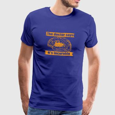 doctor doc says incurable diagnosis bulldozer bau - T-shirt Premium Homme