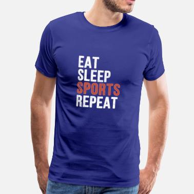 Funny Sports Slogan Eat Sleep Sports Repeat - Funny Gift - Men's Premium T-Shirt