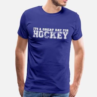 Great Day for Hockey - Men's Premium T-Shirt