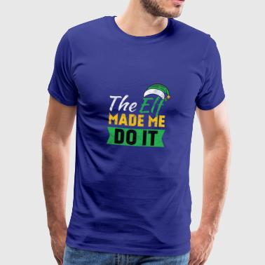 Christmas Gift - The Elf let me do it - Men's Premium T-Shirt