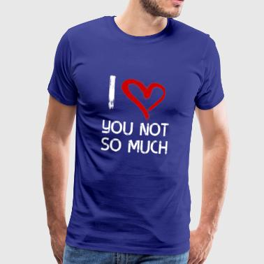 I Love You So Much I love you so much - Männer Premium T-Shirt