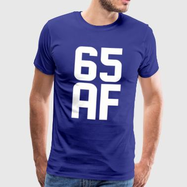 65 AF Years Old - Men's Premium T-Shirt
