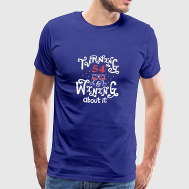 Turning 54 Gagner à ce sujet - T-shirt Premium Homme