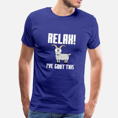 Relax Relax I've Goat This Gift - Men's Premium T-Shirt