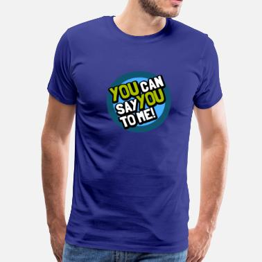 Helmut Kohl you_can_say_you_to_me - Männer Premium T-Shirt
