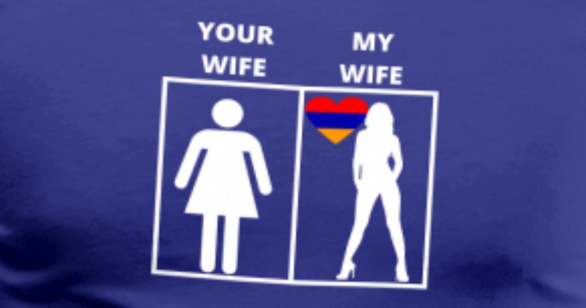 Armenien geschenk my wife your wife von Fred Galapagos | Spreadshirt