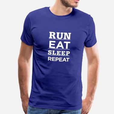 Eat Sleep Run Repeat Run, Eat, Sleep, Repeat - Men's Premium T-Shirt