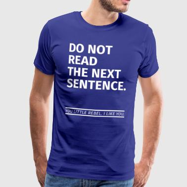 Funny saying / funny sayings / gifts - Men's Premium T-Shirt