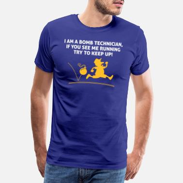 Technician When A Bomb Squads Running, Follow Him! - Men's Premium T-Shirt