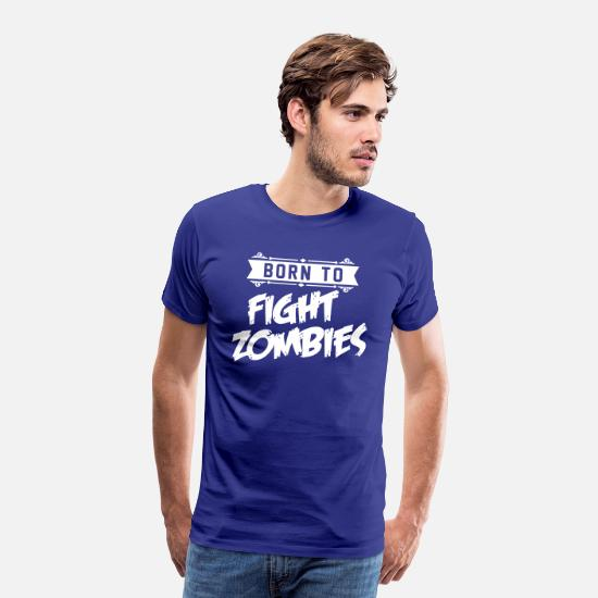 End Of The World T-Shirts - Born to fight Zombies - Halloween - baby Kostüm - Men's Premium T-Shirt royal blue