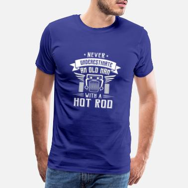 Rod Never underestimate an old man with a Hot Rod - Men's Premium T-Shirt