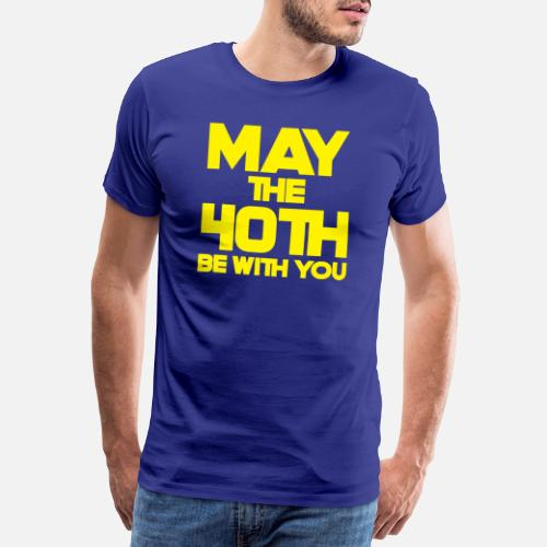 Mens Premium T Shirt40th Birthday May The 40th Be With You