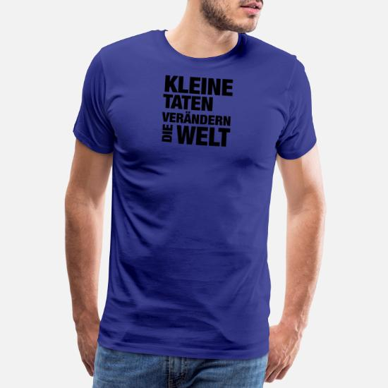 Kleine Taten Verändern Die Welt Spruch Männer Premium T Shirt