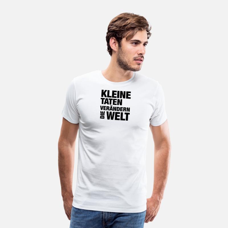 Kleine Taten Verandern Die Welt Spruch Manner Premium T Shirt