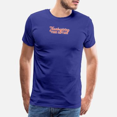 Thanksgiving Thanksgiving / Thanksgiving: Thanksgiving-teamet - Premium T-skjorte for menn