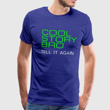 cool story bro tell it again - Männer Premium T-Shirt