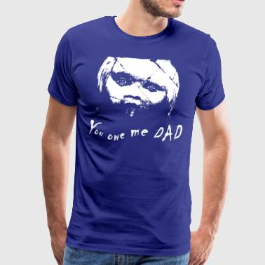 owe me dad - Men's Premium T-Shirt