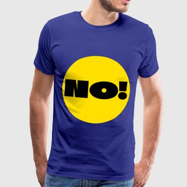 Point No! A clear answer and statement. Question - Männer Premium T-Shirt
