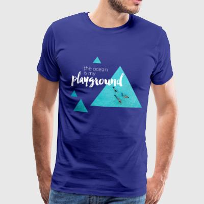 The Ocean Is My Playground - Männer Premium T-Shirt