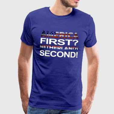 America first Netherlands second - Men's Premium T-Shirt