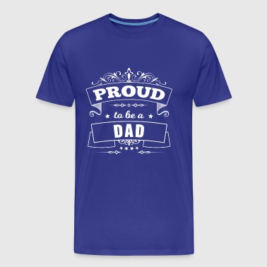 FATHER PAPA Proud to be a Dad - Proud Daddy Kid - Men's Premium T-Shirt