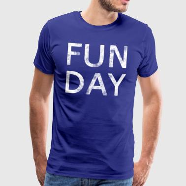 Fun Day Funny Outing Weekday Vier geschenk - Mannen Premium T-shirt