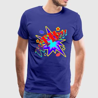 Comic Book What The Hell - Men's Premium T-Shirt