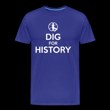 Dig for History 1 - by Detonator - white - Men's Premium T-Shirt