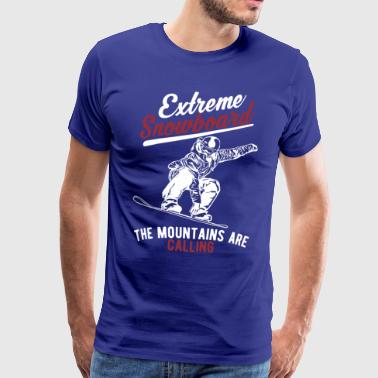 Extreme Snowboard - The Mountains are calling - Men's Premium T-Shirt