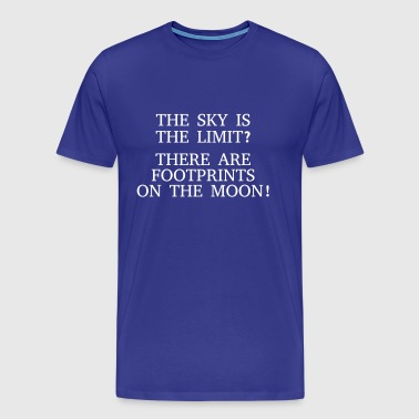 The sky is the limit? There are Footprints ... - T-shirt Premium Homme