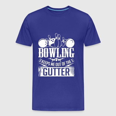 Bowling Keeps Me Out Of The Gutter - bowling bowling - Men's Premium T-Shirt