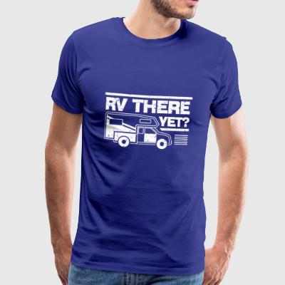 Camping Shirts - RV There Yet - Männer Premium T-Shirt
