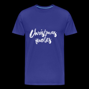Citations de Noël - T-shirt Premium Homme