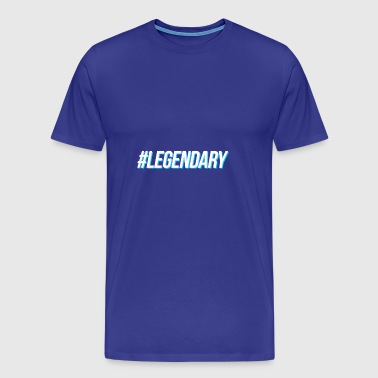 #LEGENDARY - Men's Premium T-Shirt