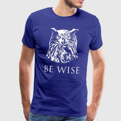 Be Wise - White edition - Männer Premium T-Shirt